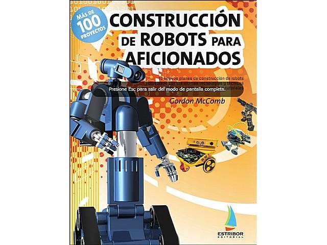 CONSTRUCCIÓN DE ROBOTS PARA AFICIONADOS. Clic para ampliar